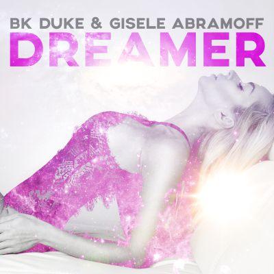 BK DUKE & GISELE ABRAMOFF-Dreamer