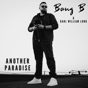BANG B & KARL WILLIAM LUND-Another Paradise