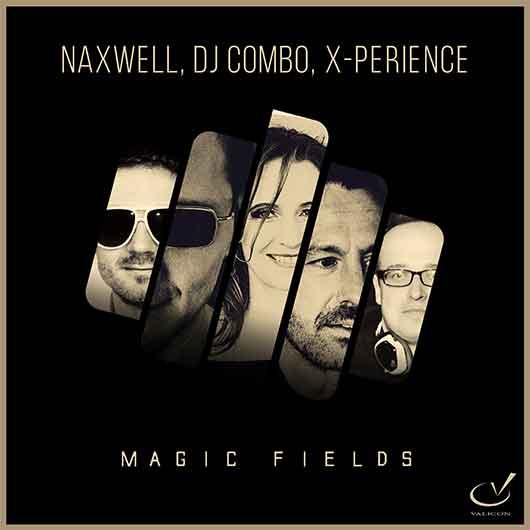 NAXWELL, DJ COMBO, X-PERIENCE-Magic Fields