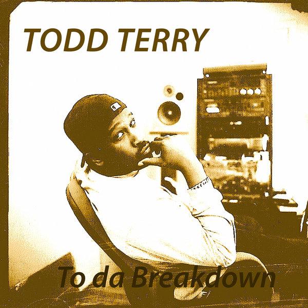 TODD TERRY-To Da Breakdown