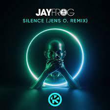 JAY FROG-Silence ( Jens O. Remix )