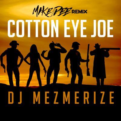 DJ MEZMERIZE-Cotton Eye Joe (mike Van Dee Remix)