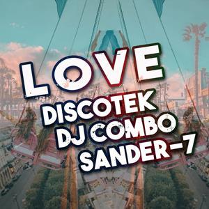 DISCOTEK X DJ COMBO X SANDER-7-Love