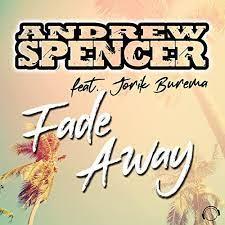 ANDREW SPENCER FEAT. JORIK BUREMA-Fade Away