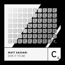 MATT SASSARI-Give It To Me