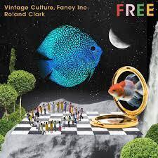 VINTAGE CULTURE, ROLAND CLARK, FANCY INC.-Free