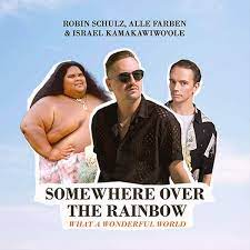 ROBIN SCHULZ, ALLE FARBEN & ISRAEL KAMAKAWIWO´OLE-Somewhere Over The Rainbow