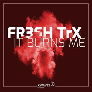 FR3SH TRX-It Burns Me