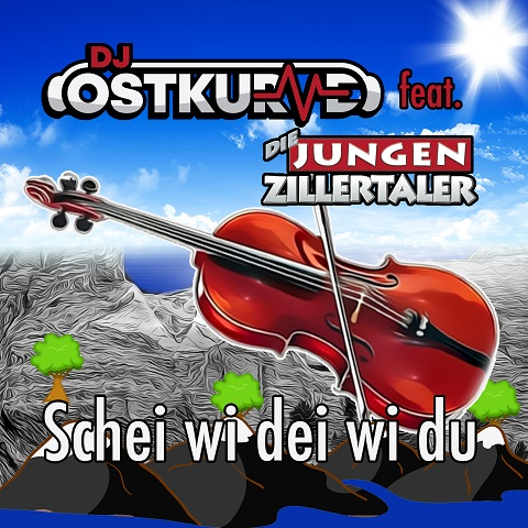 DJ OSTKURVE FEAT. DIE JUNGEN ZILLERTALER-Schei Wi Dei Wi Du