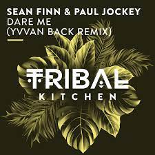 SEAN FINN & PAUL JOCKEY-Dare Me (Yvvan Back Remix)