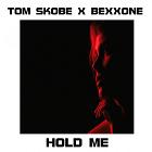 TOM SKOBE & BEXXONE-Hold Me