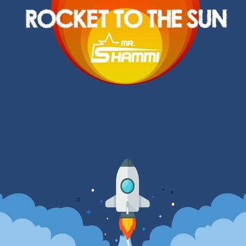 MR. SHAMMI-Rocket To The Sun (rayman Rave Remix)