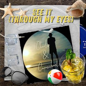 CHARLES & CARMICHAEL-See It (through My Eyes)