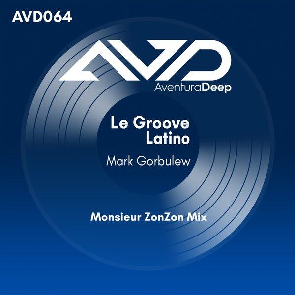 MARK GORBULEW-Le Groove Latino