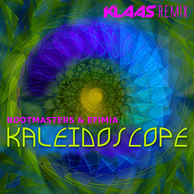 BOOTMASTERS & EFIMIA-Kaleidoscope (klaas Remix)