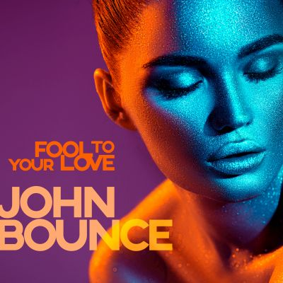 JOHN BOUNCE-Fool To Your Love