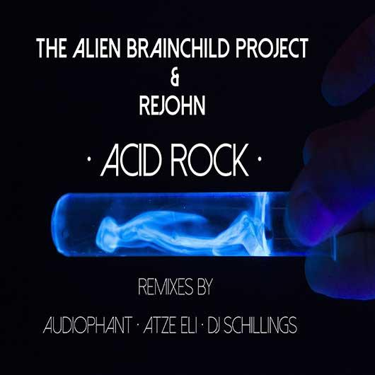THE ALIEN BRAINCHILD PROJECT & REJOHN-Acid Rock