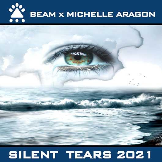 BEAM X MICHELLE ARAGON-Silent Tears 2021