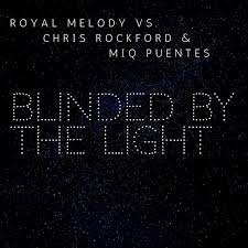 ROYAL MELODY & CHRIS ROCKFORD-Blinded By The Light