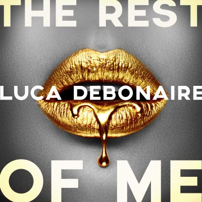 LUCA DEBONAIRE-The Rest Of Me