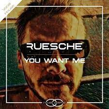 RUESCHE-You Want Me