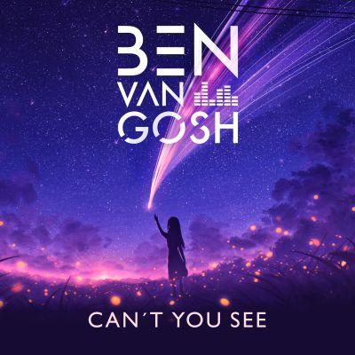 BEN VAN GOSH-Can´t You See
