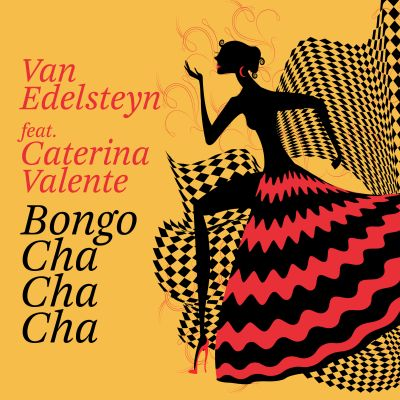 VAN EDELSTEYN FEAT. CATERINA VALENTE-Bongo Cha Cha Cha