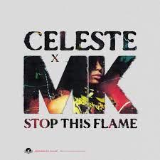 CELESTE & MK-Stop This Flame