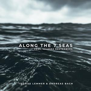 THOMAS LEMMER & ANDREAS BACH-Along The 7 Seas