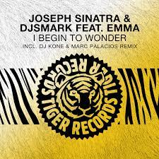 JOSEPH SINATRA  & DISMARK FEAT, EMMA-I Begin To Wonder