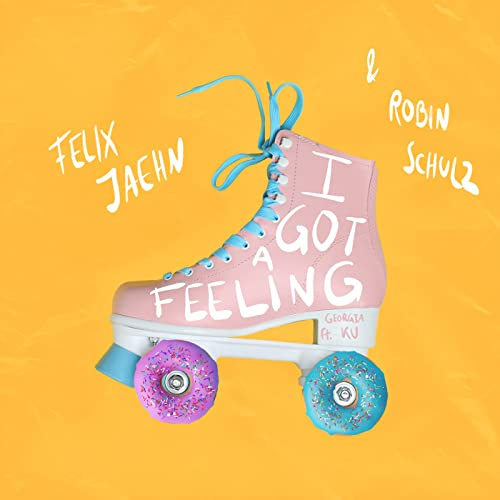 ROBIN SCHULZ & FELIX JAEHN FEAT. GEORGIA KU-I Got A Feeling