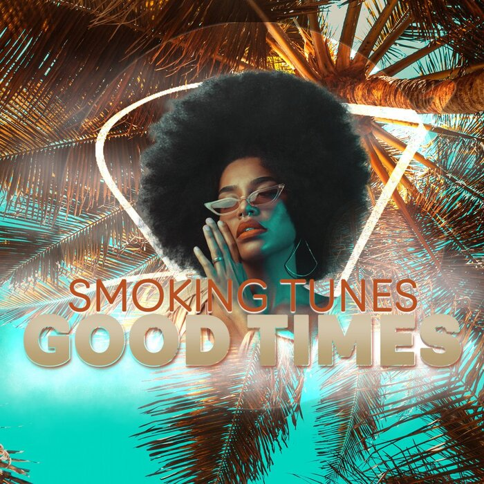 SMOKING TUNES-Good Times