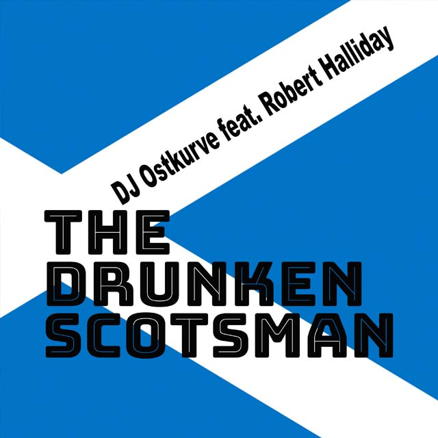 DJ OSTKURVE FEAT. ROBERT HALLIDAY-The Drunken Scotsman