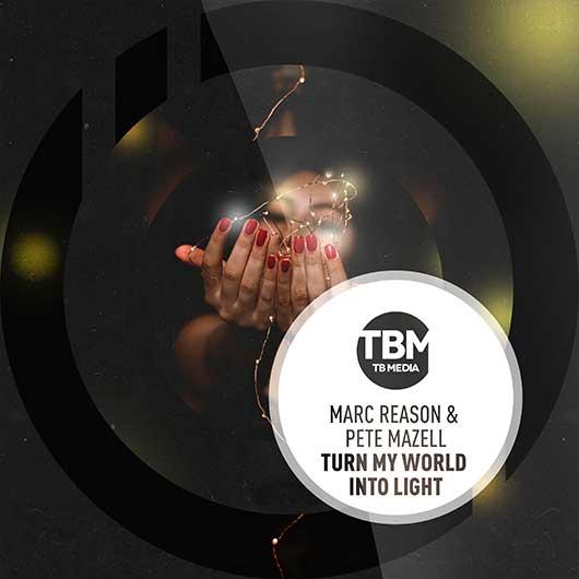 MARC REASON & PETE MAZELL-Turn My World Into Light