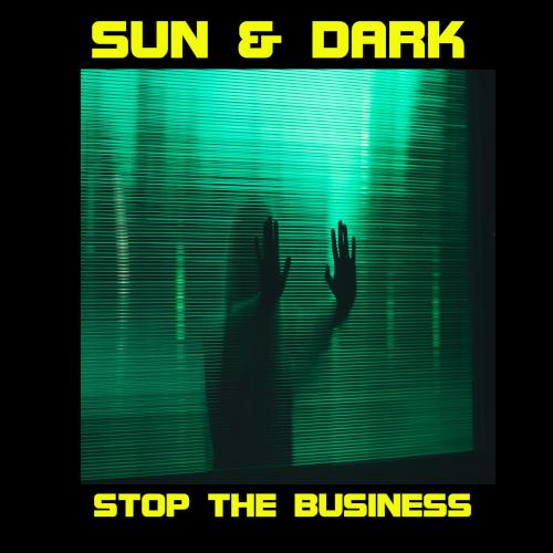 SUN & DARK-Stop The Business