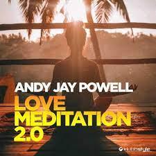 ANDY JAY POWELL-Love Meditation 2.0