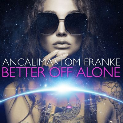 ANCALIMA & TOM FRANKE-Better Off Alone