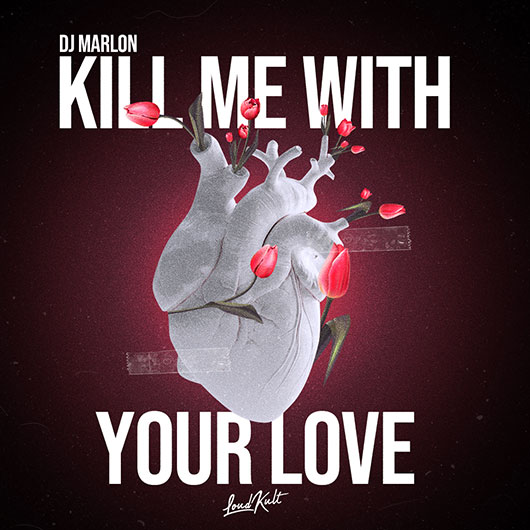 DJ MARLON-Kill Me With Your Love