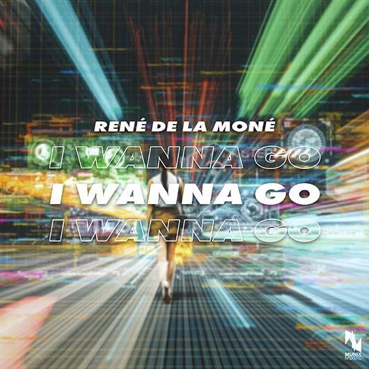 RENE DE LA MONE-I Wanna Go