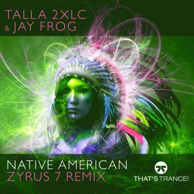 TALLA 2XLC & JAY FROG-Native American (zyrus 7 Remix)
