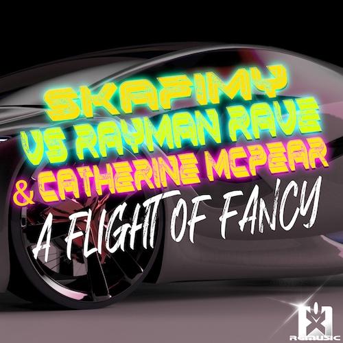 SKAFIMY VS. RAYMAN RAVE & CATHERINE MCPEAR-A Flight Of Fancy