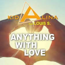 KID ALINA FEAT. LOUIS S.-Anything With Love