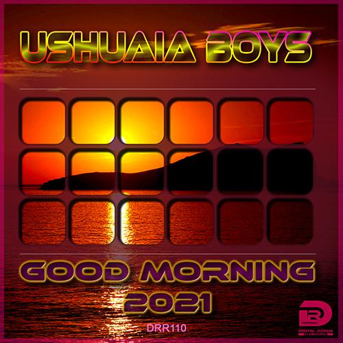USHUAIA BOYS-Good Morning 2021