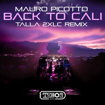 MAURO PICOTTO-Back To Cali (talla 2xlc Remix)