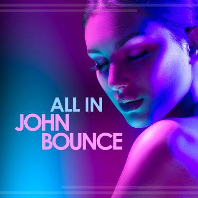JOHN BOUNCE-All In