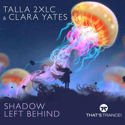 TALLA 2XLC & CLARA YATES-Shadow Left Behind