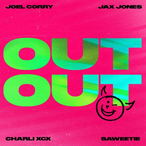 JOEL CORRY X JAX JONES FT. CHARLI XCX & SAWEETIE-Out Out