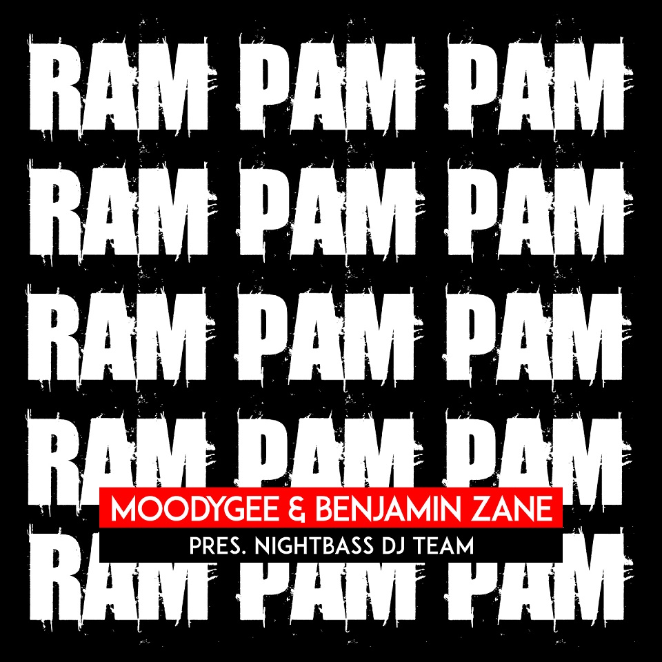 MOODYGEE, BENJAMIN ZANE & NIGHTBASS DJ TEAM-Ram Pam Pam
