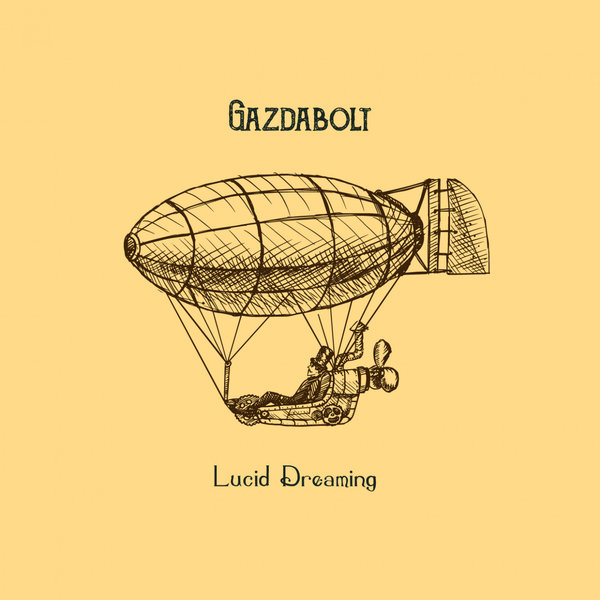 GAZDABOLT-Lucid Dreaming